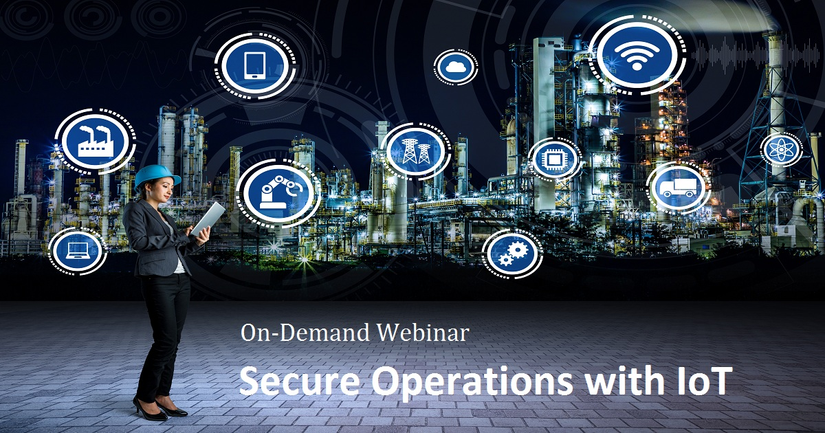 Secure Operations with IoT