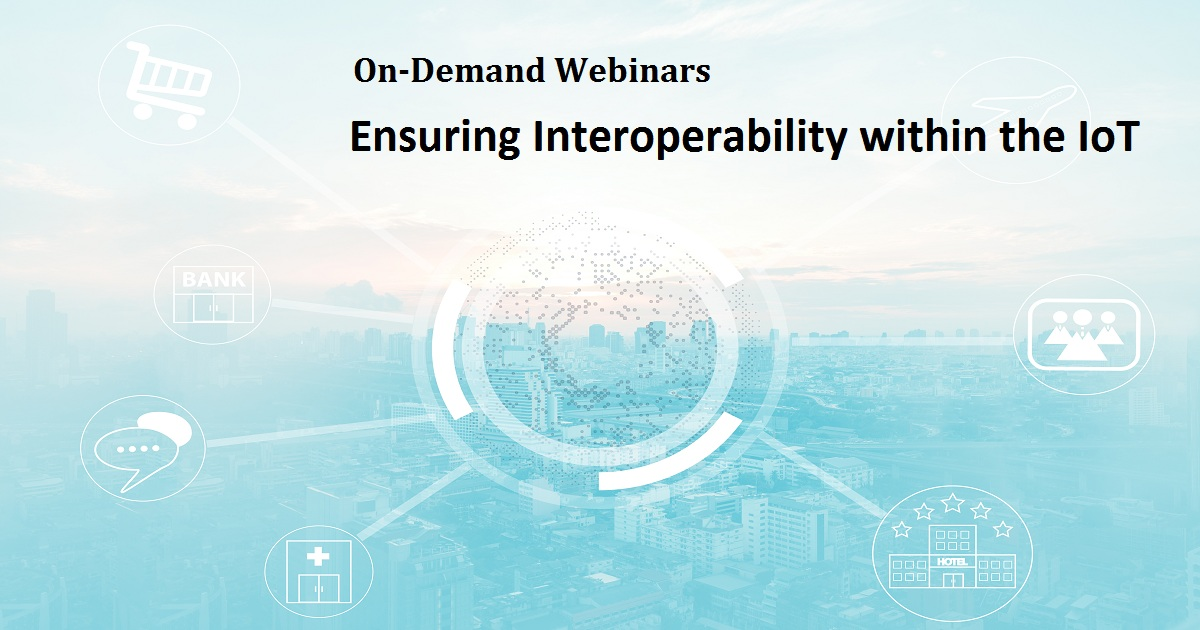 Ensuring Interoperability within the IoT
