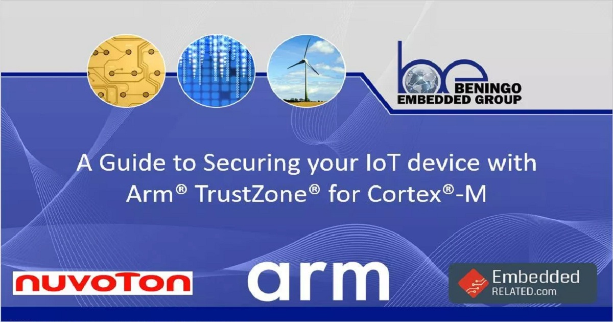 A Guide to Securing your IoT Device using Arm TrustZone for Cortex-M