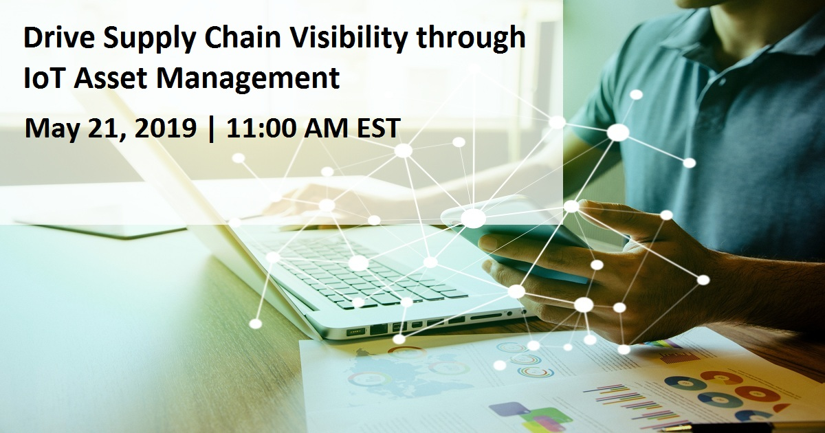 Drive Supply Chain Visibility through IoT Asset Management