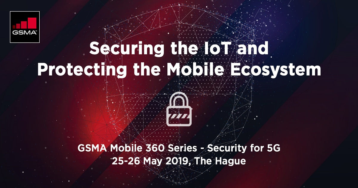 GSMA IoT at Mobile 360 Series – Security for 5G