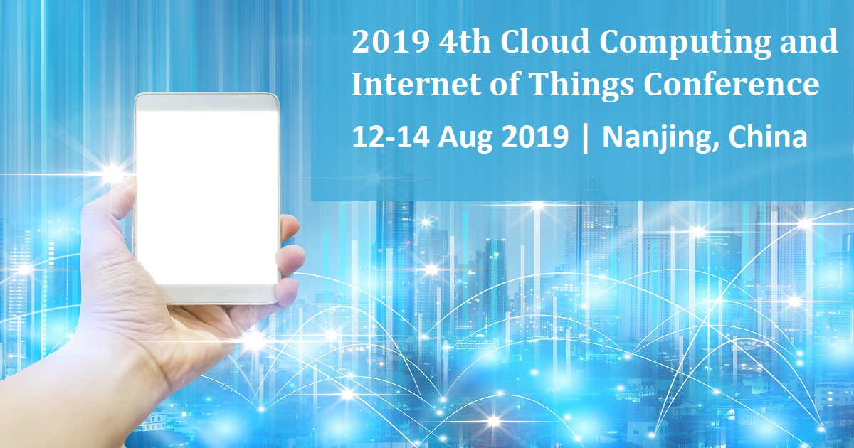 2019 4th Cloud Computing and Internet of Things Conference