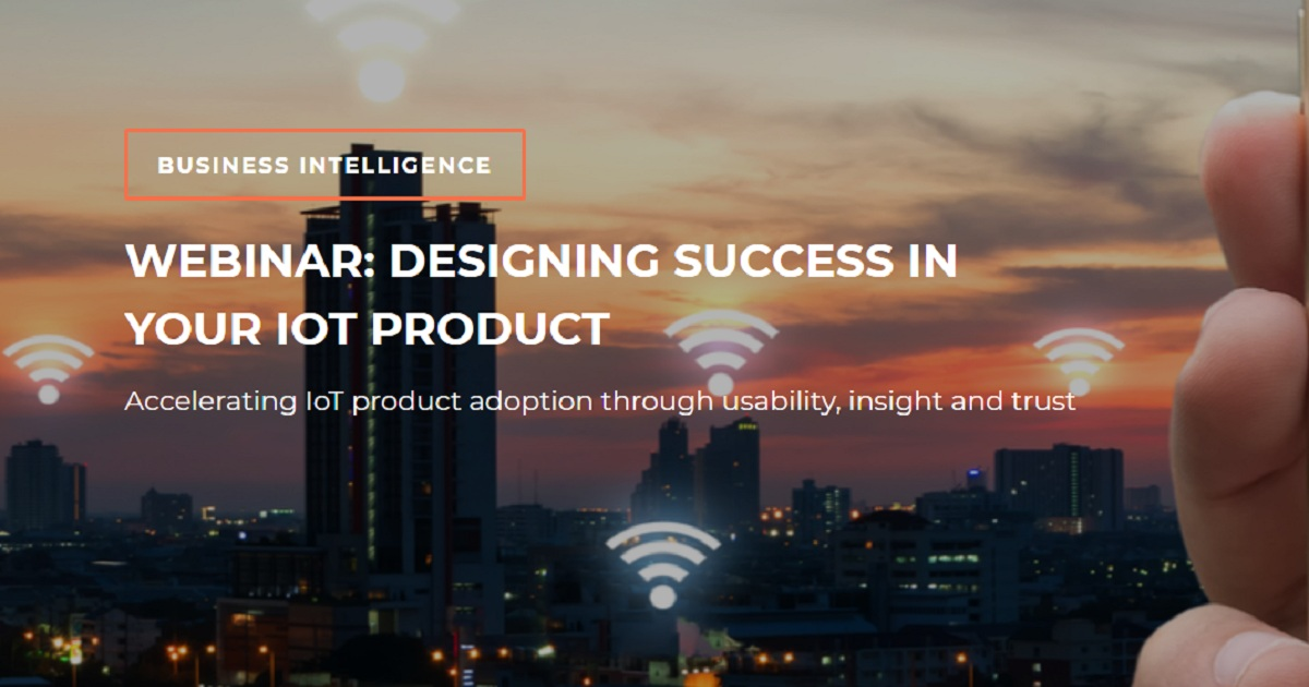 DESIGNING SUCCESS IN YOUR IOT PRODUCT