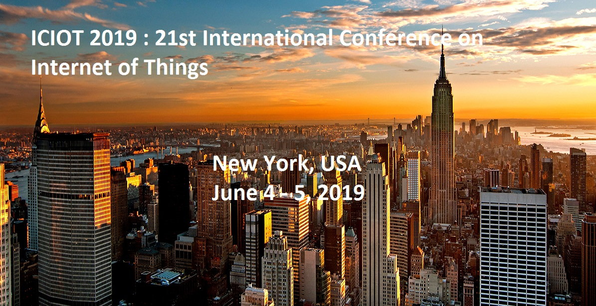 ICIOT 2019 : 21st International Conference on Internet of Things