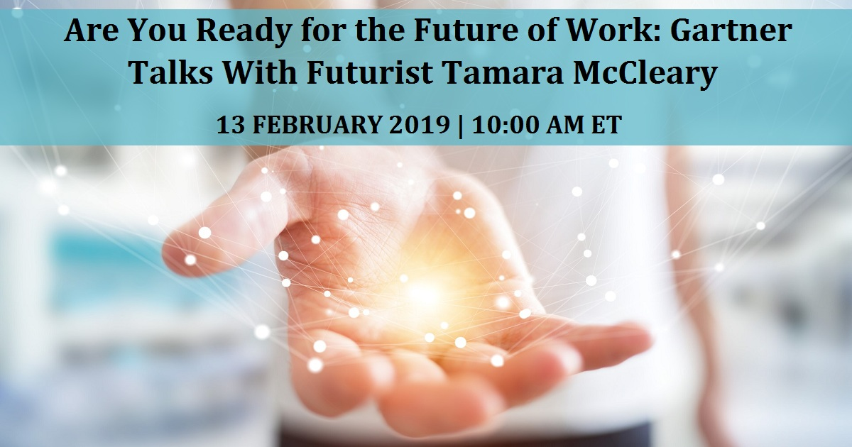 Are You Ready for the Future of Work: Gartner Talks With Futurist Tamara McCleary