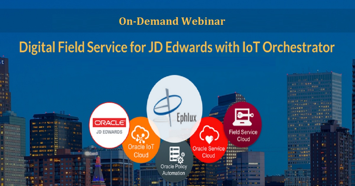 Digital Field Service for JD Edwards with IoT Orchestrator