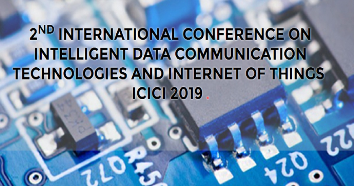 2nd International Conference on Intelligent Data Communication Technologies and Internet of Things