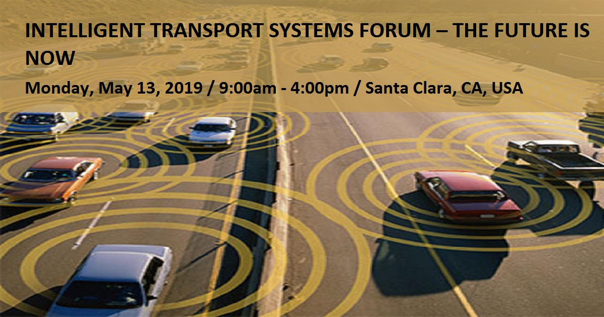 INTELLIGENT TRANSPORT SYSTEMS FORUM – THE FUTURE IS NOW