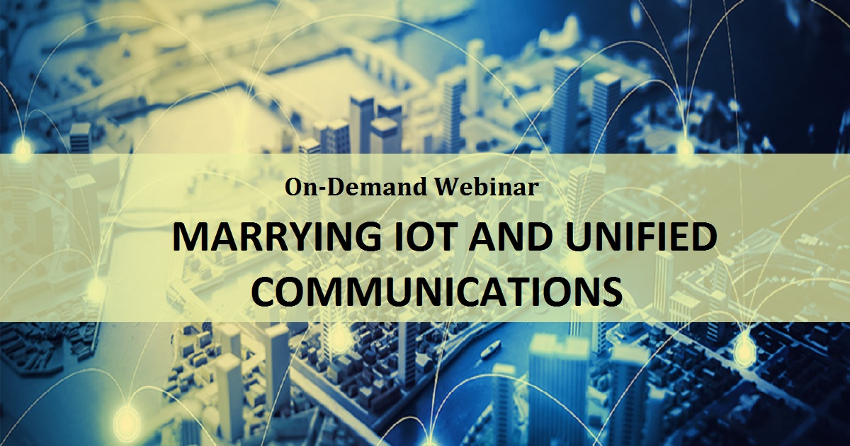 Marrying IoT and Unified Communications
