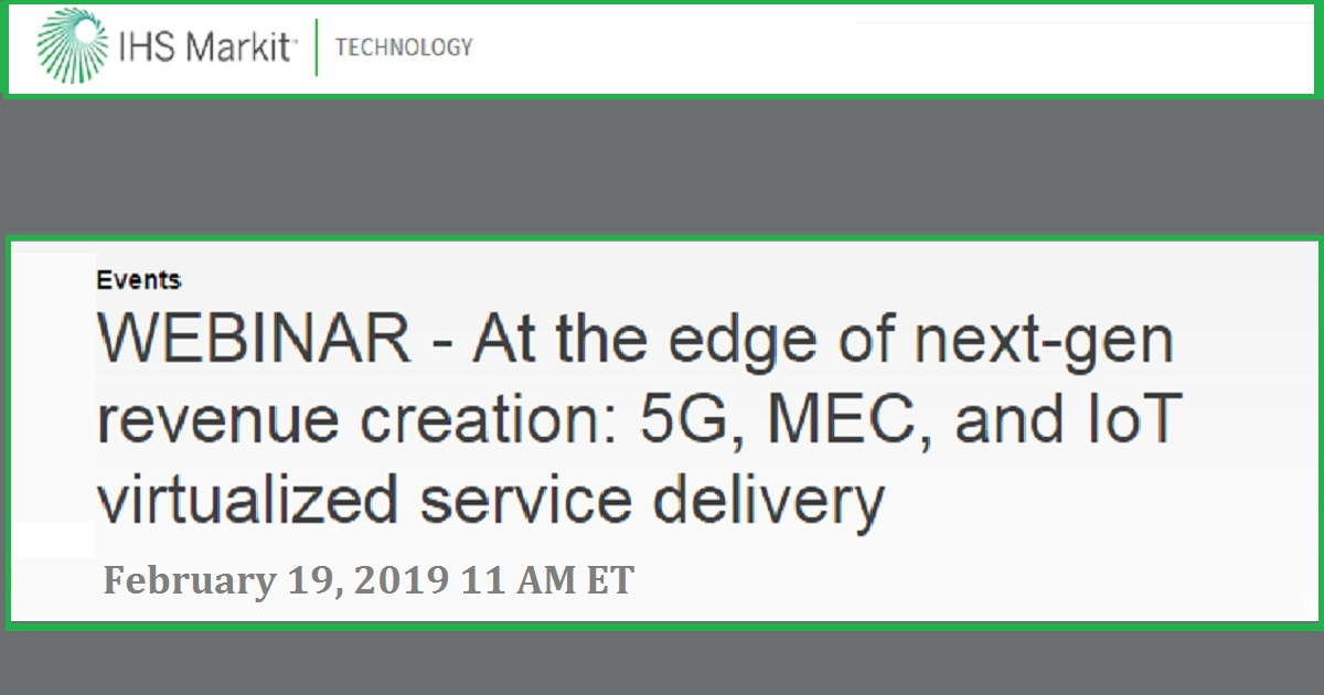 At the edge of next-gen revenue creation: 5G, MEC, and IoT virtualized service delivery