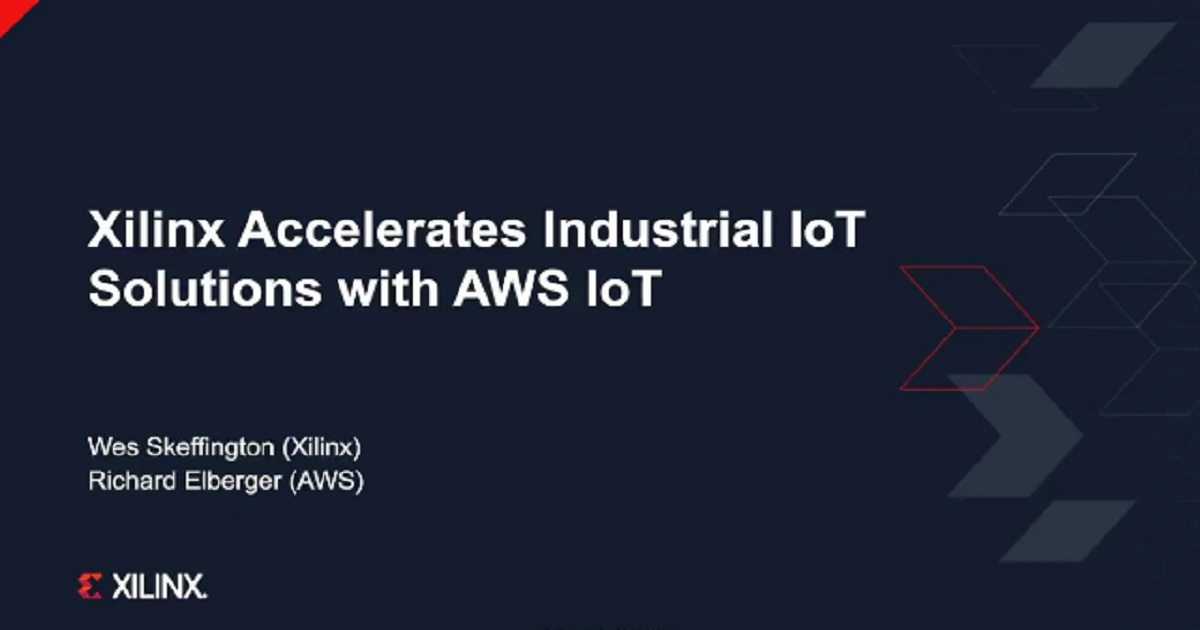 Xilinx Accelerates Industrial IoT Solutions with AWS IoT