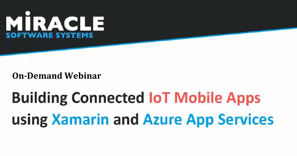 Building Connected IoT Mobile Apps using Xamarin and Azure App Services