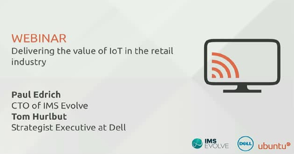 Webinar: Delivering the value of IoT in the retail industry