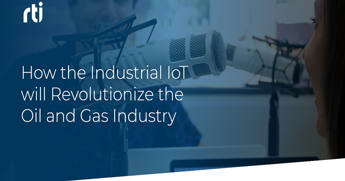 How the Industrial IoT will Revolutionize the Oil and Gas Industry