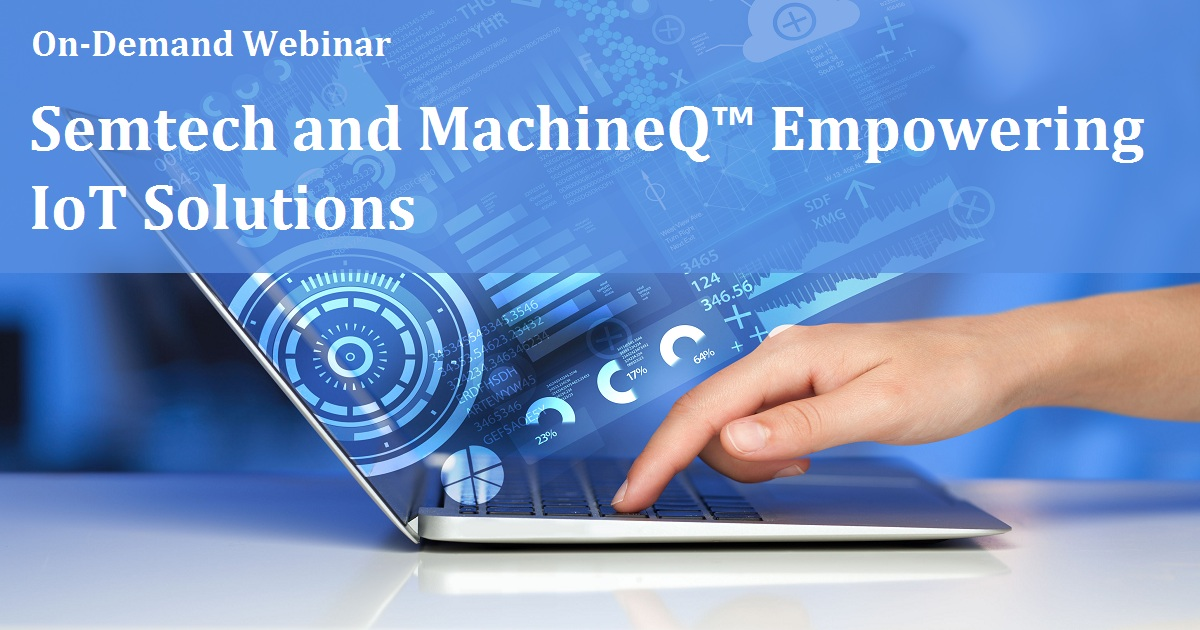 Semtech and MachineQ™ Empowering IoT Solutions