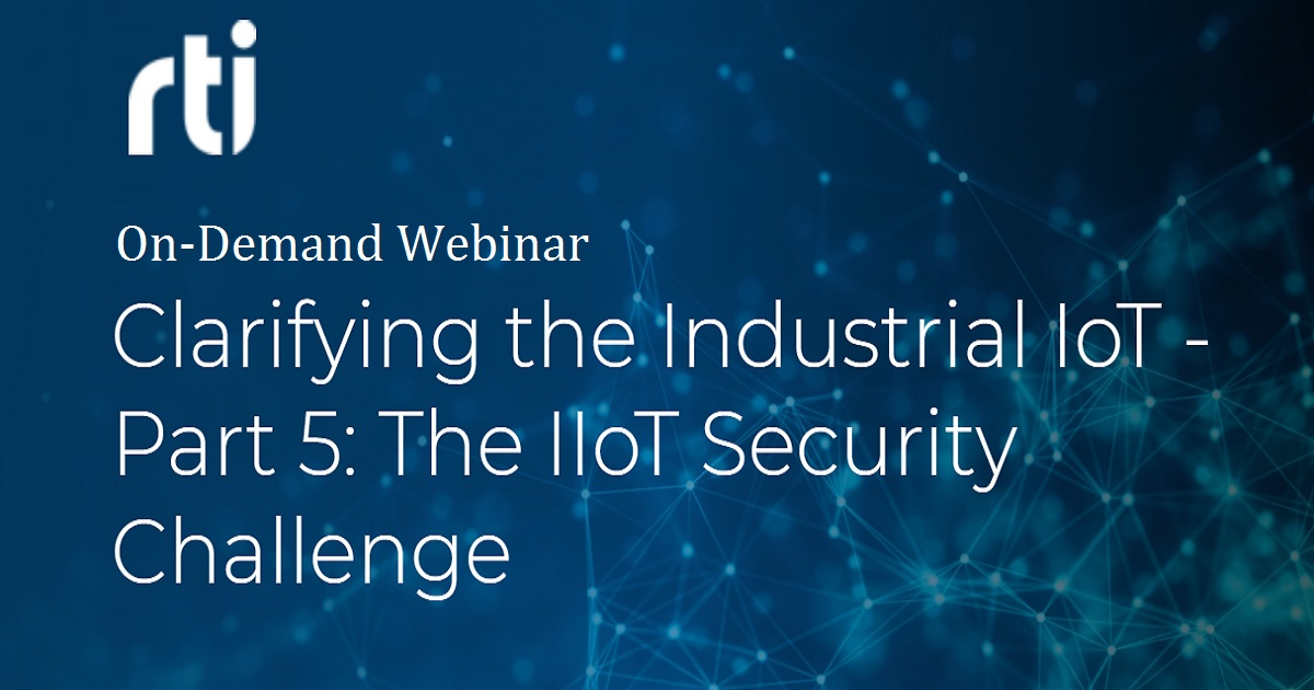 Clarifying the Industrial IoT - Part 5: The IIoT Security Challenge