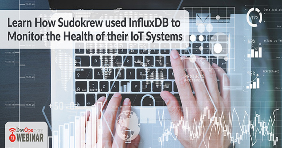 Learn How Sudokrew used InfluxDB to Monitor the Health of their IoT Systems