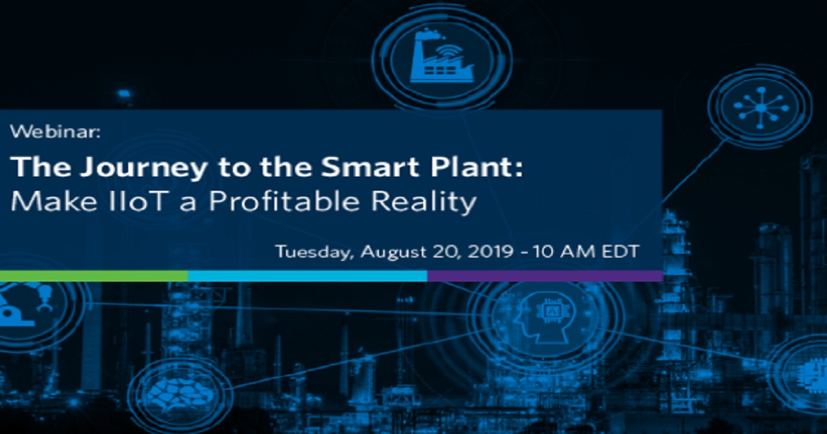 The Journey to the Smart Plant: Make IIoT a Profitable Reality