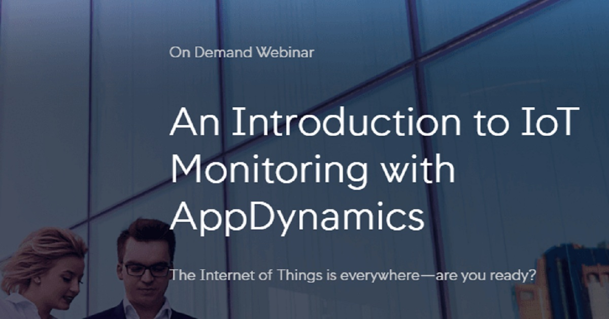 An Introduction to IoT Monitoring with AppDynamics