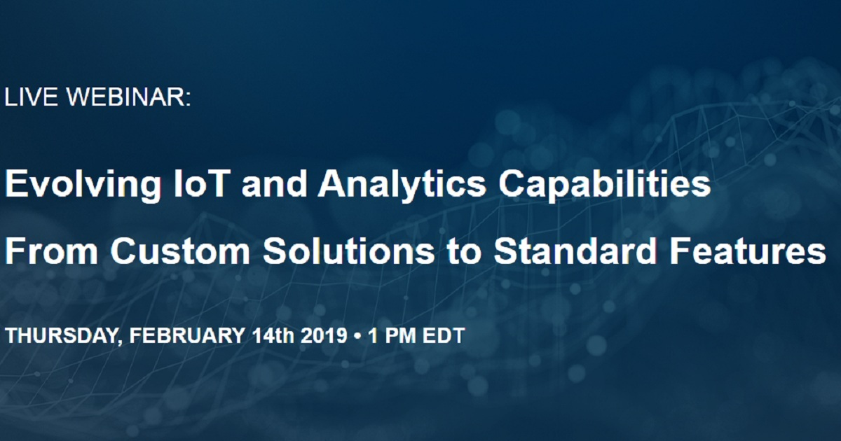 Evolving IoT and Analytics Capabilities From Custom Solutions to Standard Features