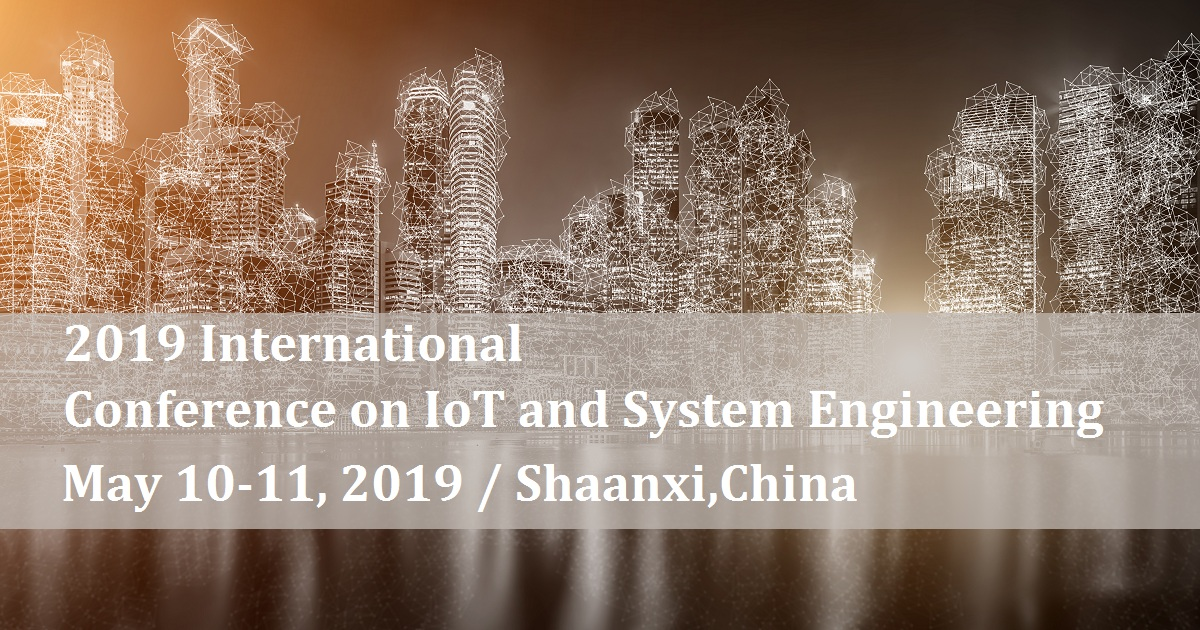 2019 International Conference on IoT and System Engineering