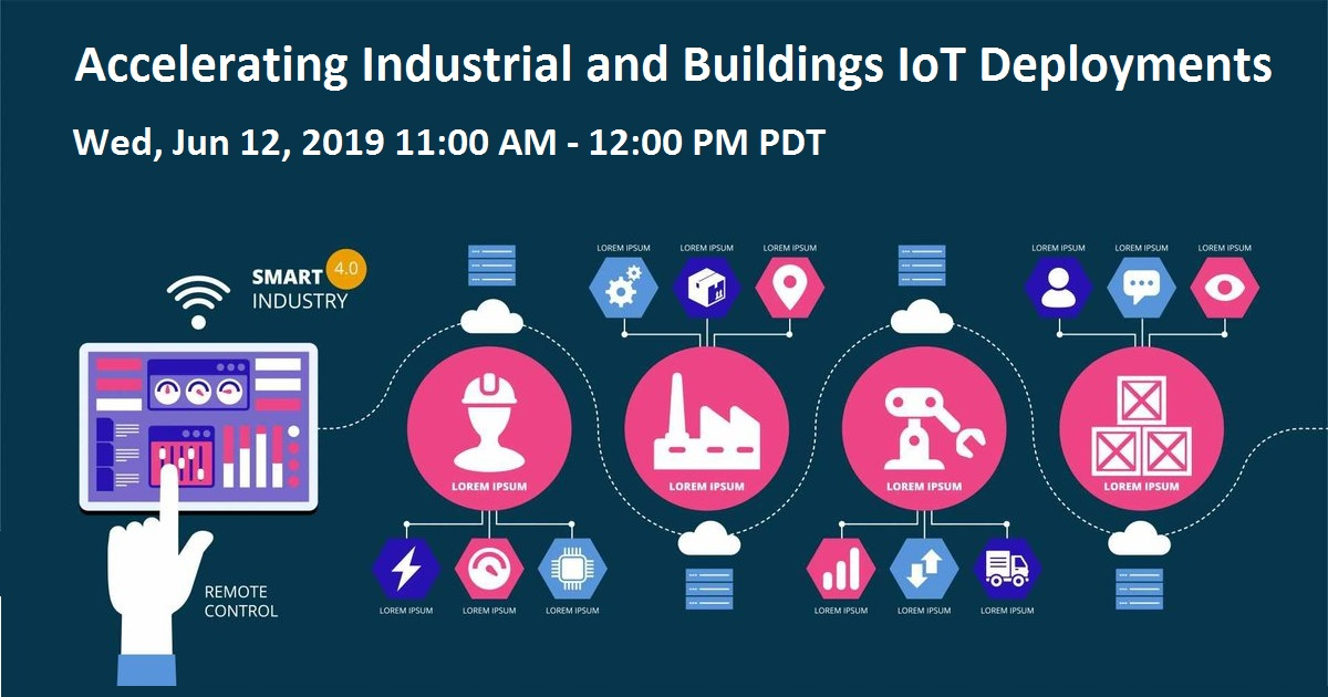 Accelerating Industrial and Buildings IoT Deployments