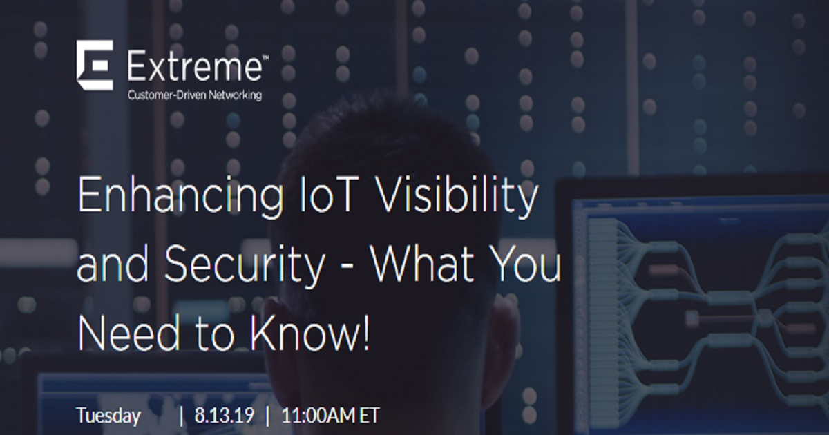 Enhancing IoT Visibility and Security - What You Need to Know