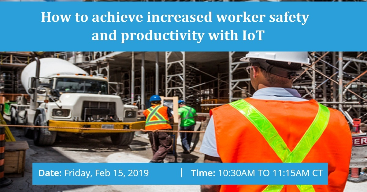How to achieve increased worker safety and productivity with IoT