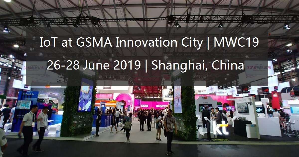 IoT at GSMA Innovation City – MWC19