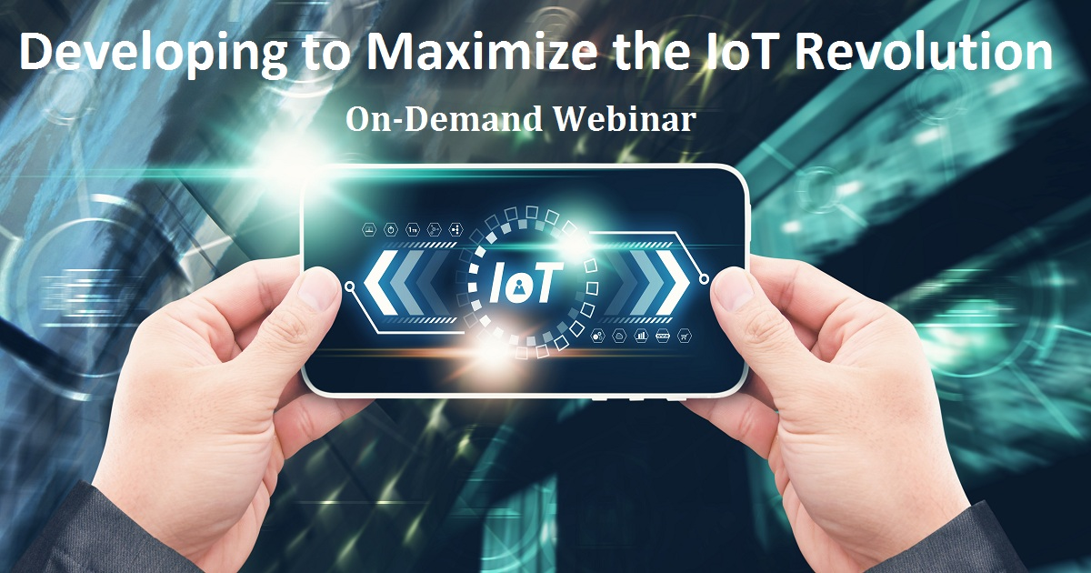 Developing to Maximize the IoT Revolution