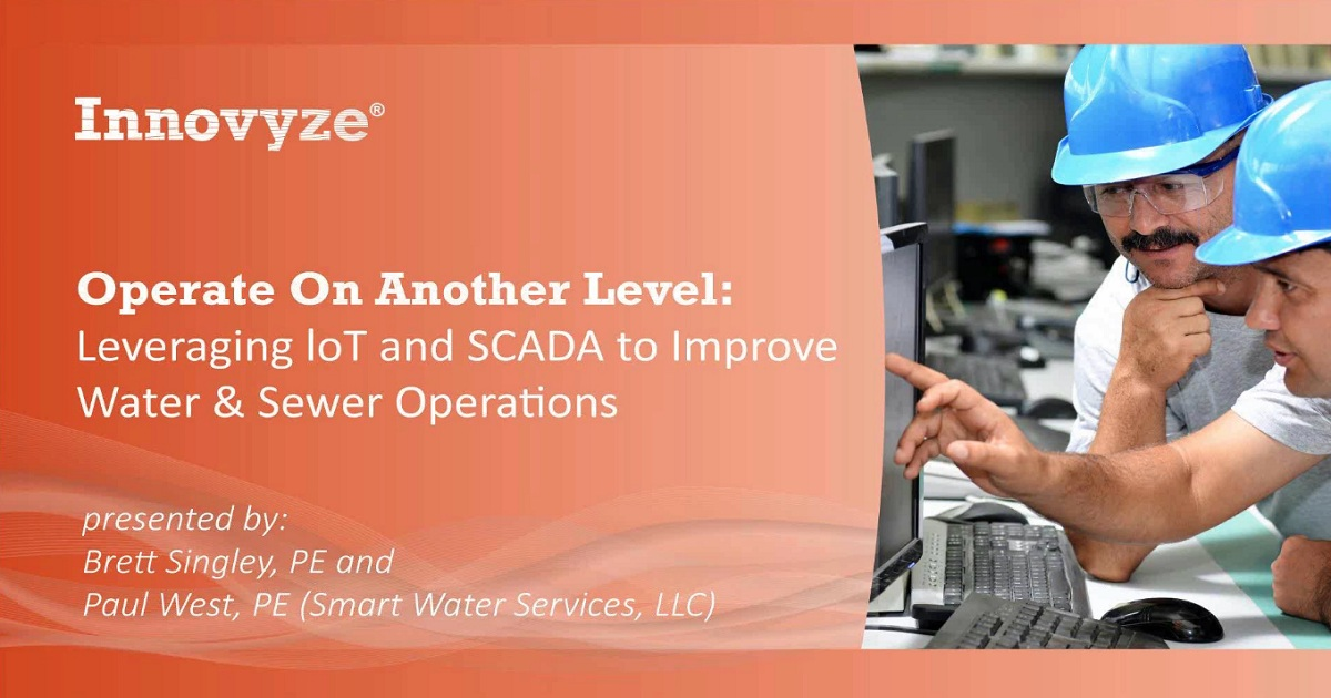 Operate on Another Level: Leveraging IoT and SCADA to Improve Water & Sewer Operations