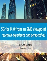 5G FOR I4.0 FROM AN SME VIEWPOINT RESEARCH EXPERIENCE AND PERSPECTIVES