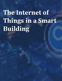 THE INTERNET OF THINGS IN A SMART BUILDING