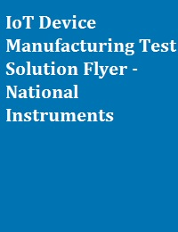 IOT DEVICE MANUFACTURING TEST SOLUTION FLYER - NATIONAL INSTRUMENTS