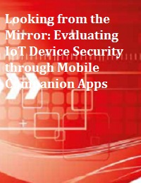 LOOKING FROM THE MIRROR: EVALUATING IOT DEVICE SECURITY THROUGH MOBILE COMPANION APPS