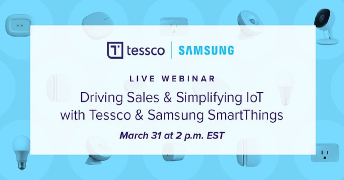 Driving Sales & Simplifying IoT with Tessco & Samsung SmartThings