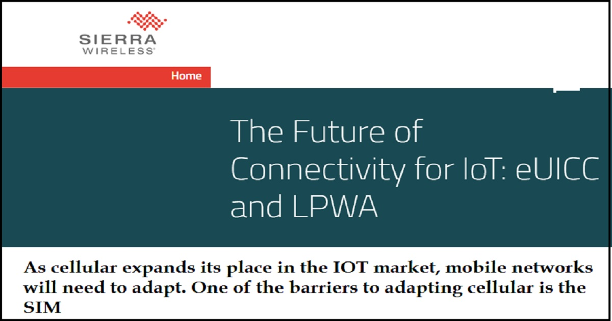 The Future of Connectivity for IoT: eUICC and LPWA