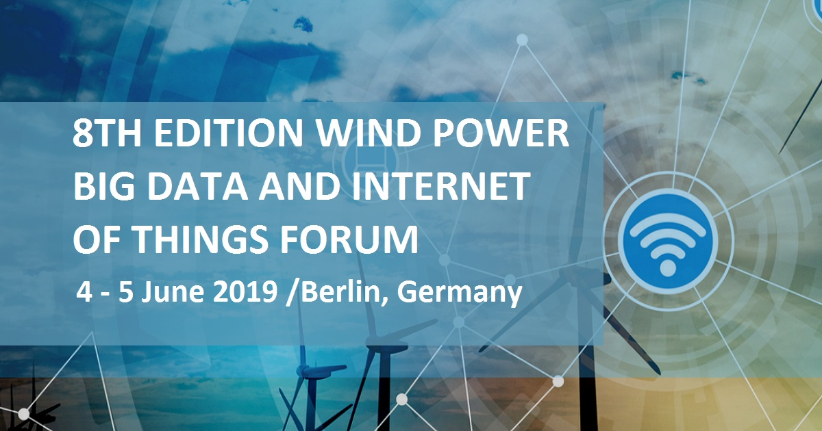 8TH EDITION WIND POWER BIG DATA AND INTERNET OF THINGS FORUM