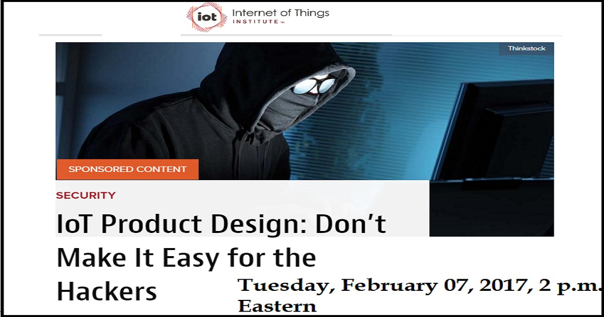 IoT Product Design: Don't Make It Easy for the Hackers