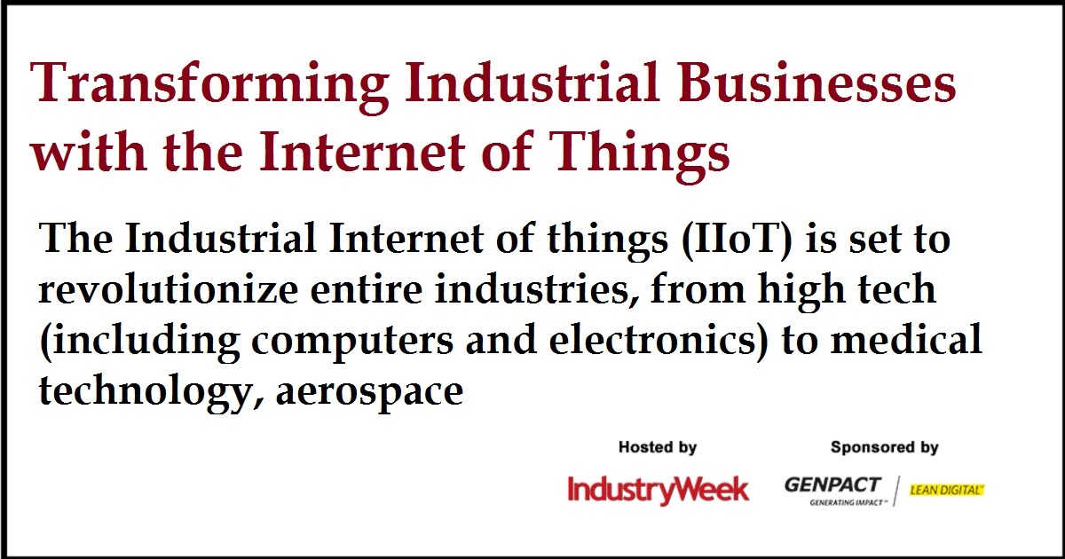 Transforming Industrial Businesses with the Internet of Things