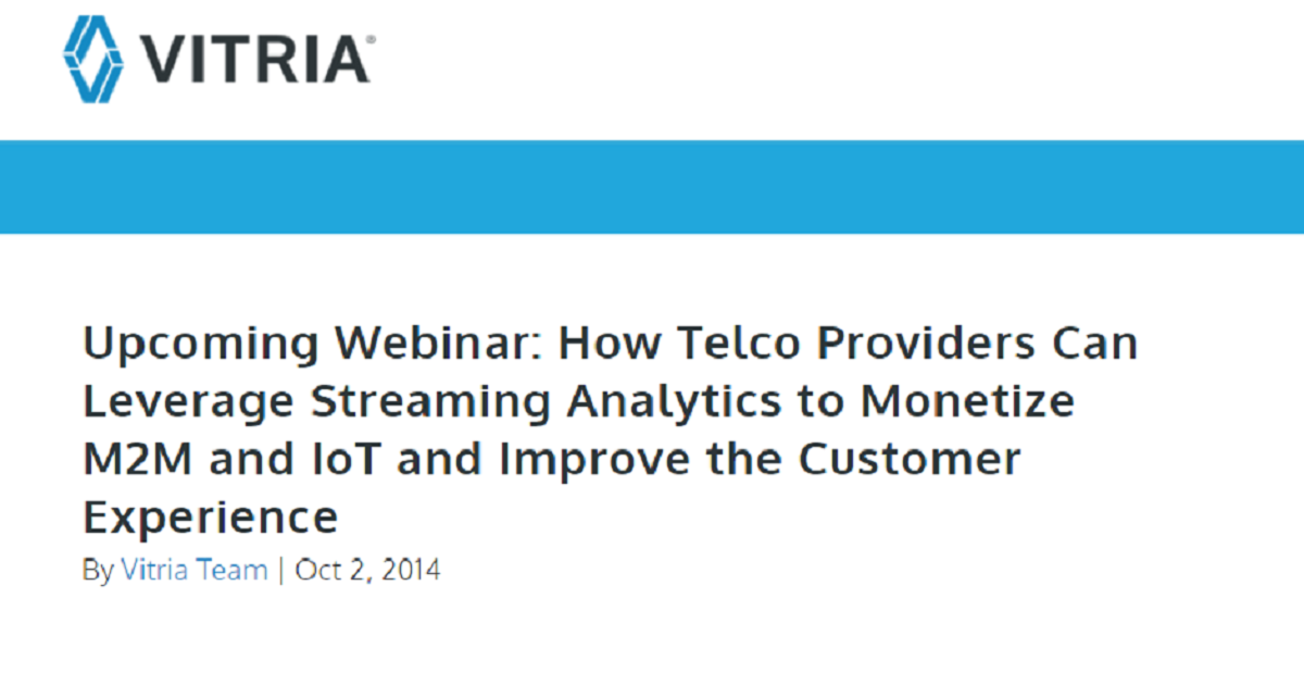How Telco Providers Can Leverage Streaming Analytics to Monetize M2M and IoT and Improve the Customer Experience