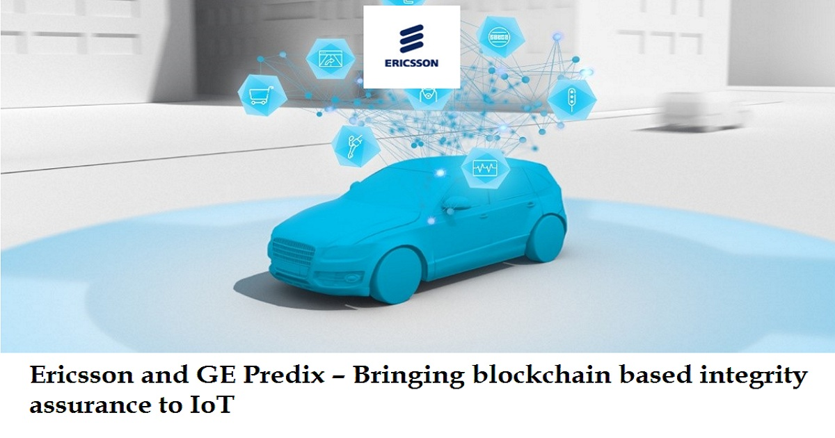 Ericsson and GE Predix – Bringing blockchain based integrity assurance to IoT