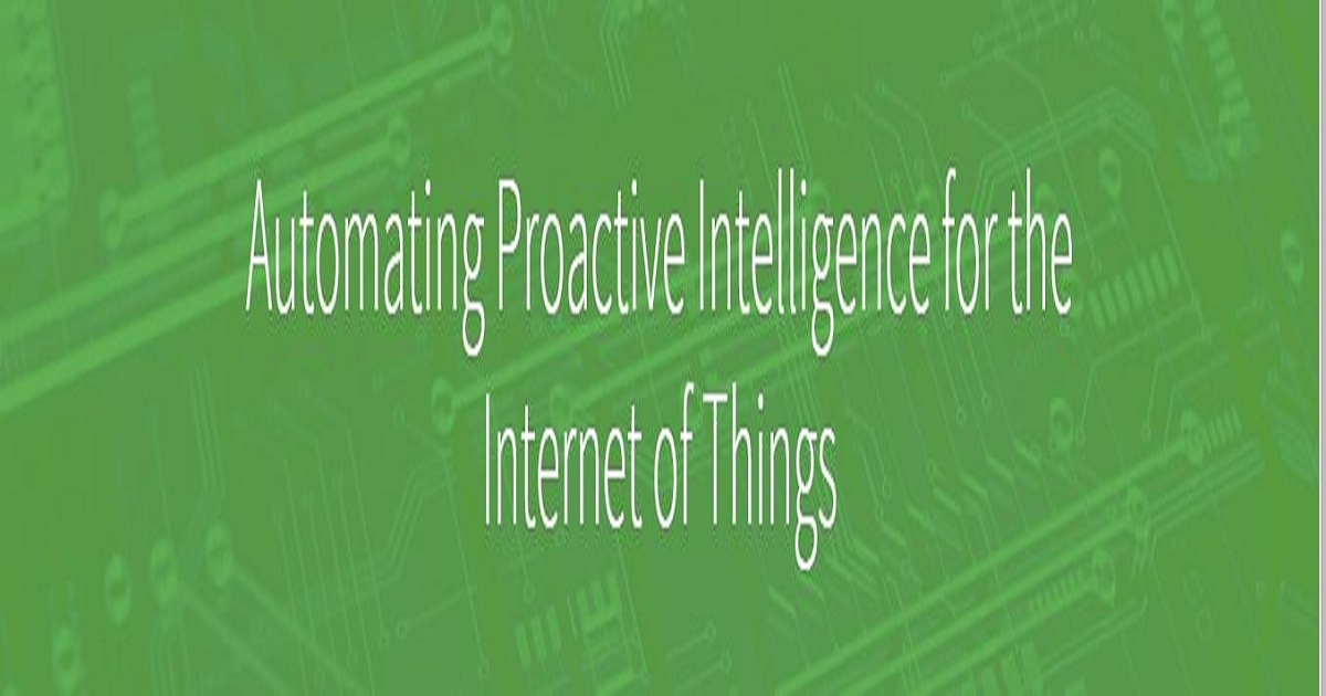 Automating Proactive Intelligence for the Internet of Things