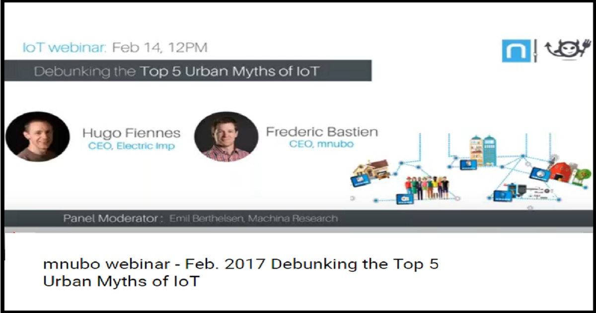 Feb. 2017 Debunking the Top 5 Urban Myths of IoT