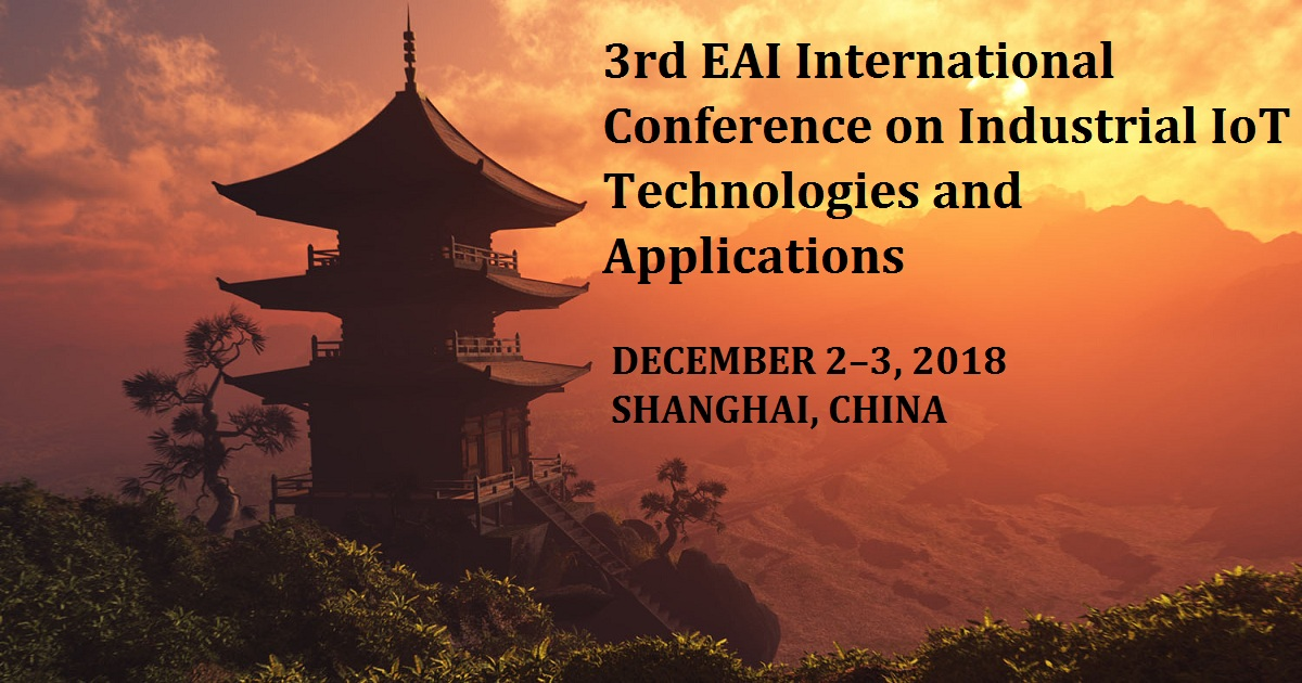 3rd EAI International Conference on Industrial IoT Technologies and Applications