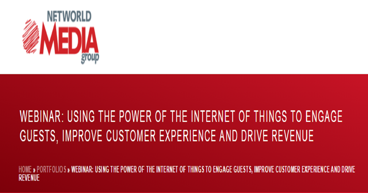 Using the power of the Internet of Things to engage guests, improve customer experience and drive revenue