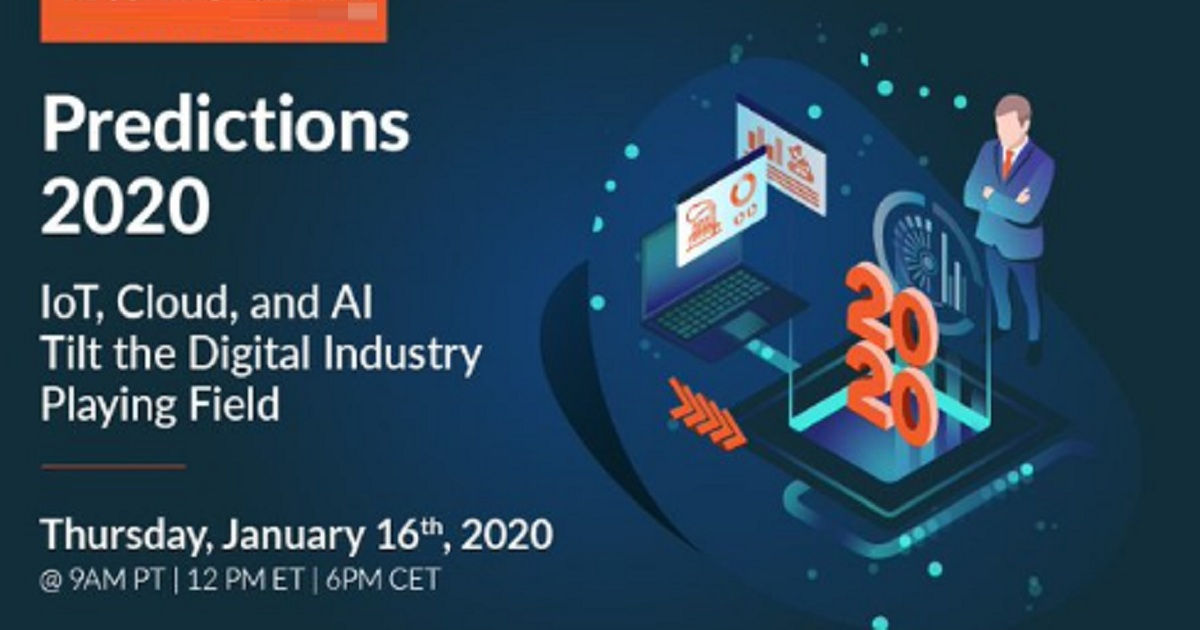 Predictions 2020: IoT, Cloud, and AI Tilt the Digital Industry Playing Field