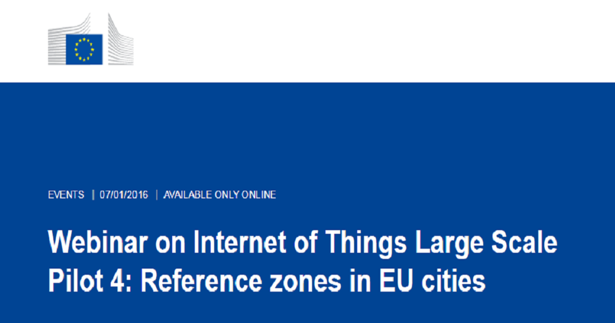 Webinar on Internet of Things Large Scale Pilot 4: Reference zones in EU cities