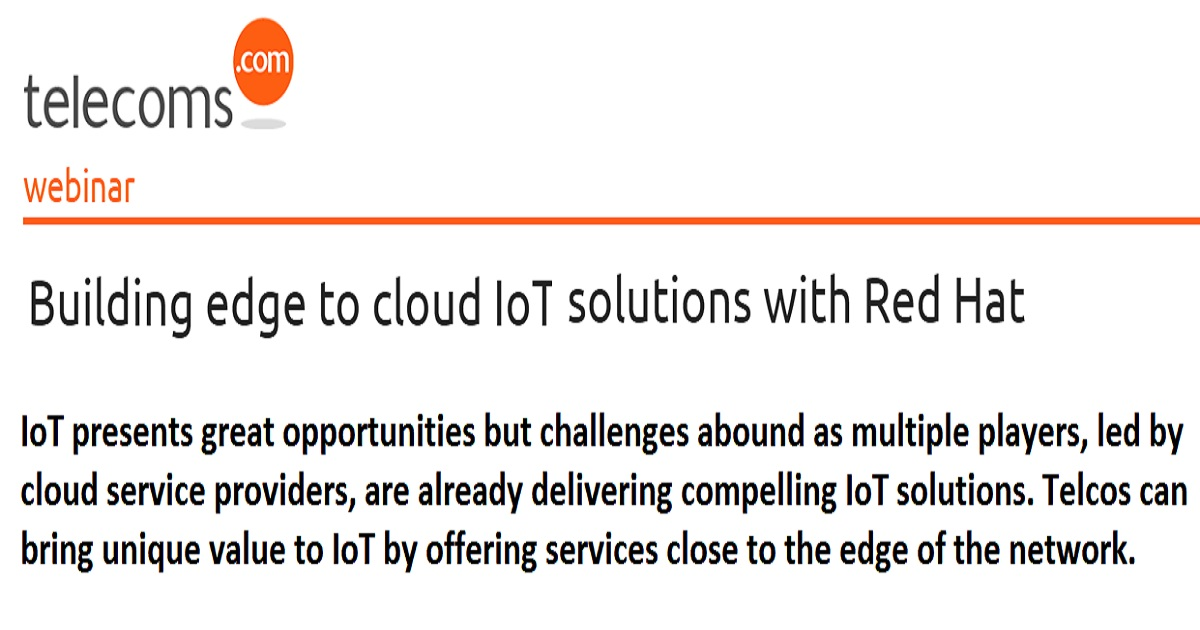 Building edge to cloud IoT solutions with Red Hat