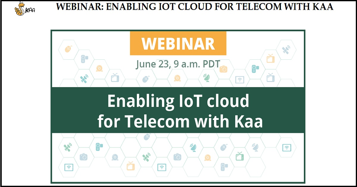 ENABLING IOT CLOUD FOR TELECOM WITH KAA